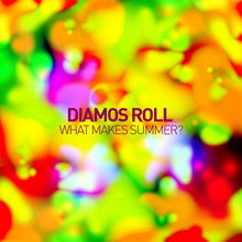 Diamos Roll - What makes summer?
