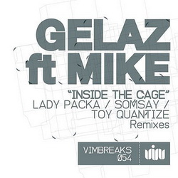 Gelaz ft. Mike - Inside the cage EP @ V.I.M. Records